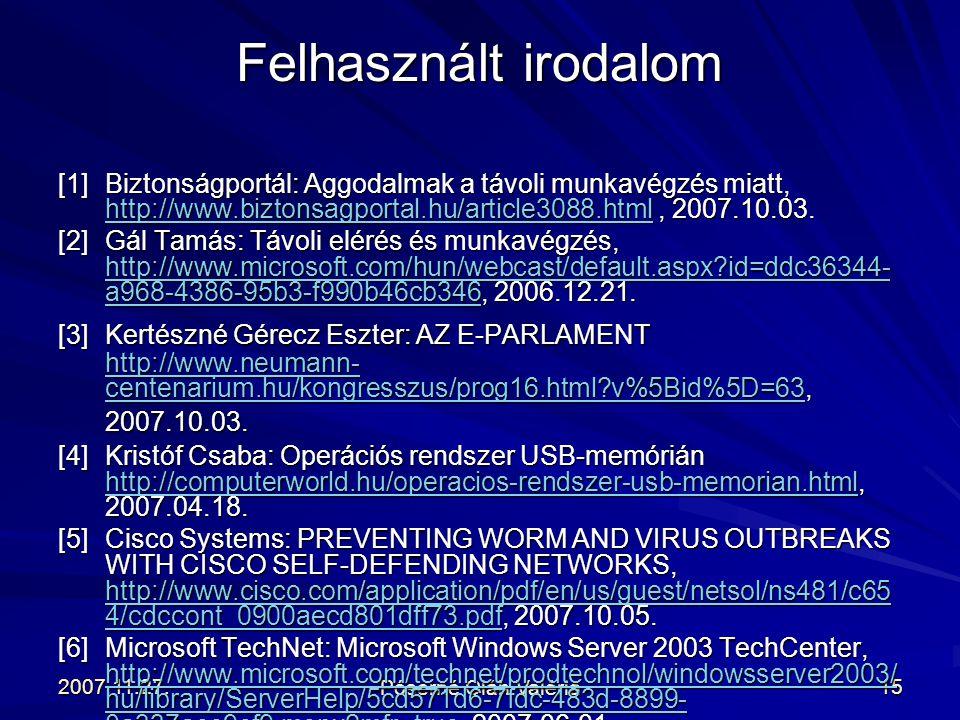 Felhasznált irodalom [1] Biztonságportál: Aggodalmak a távoli munkavégzés miatt, http://www.biztonsagportal.hu/article3088.html , 2007.10.03.
